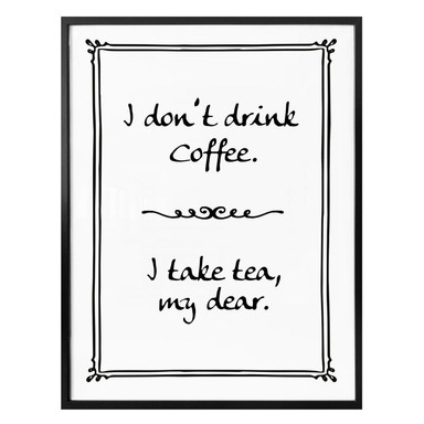 Poster - I don`t drink coffee