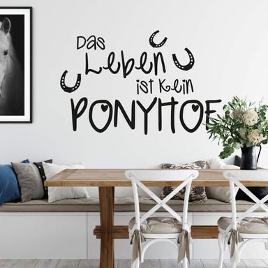 Wandtattoo Das Leben ist kein Ponyhof 1