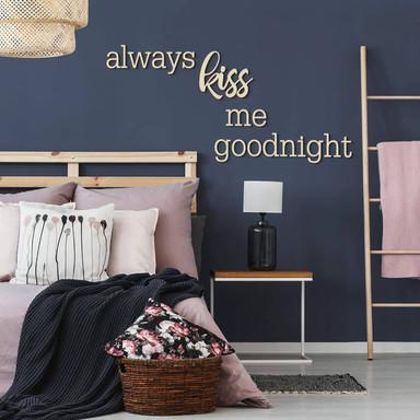 Holzbuchstaben Pappel always kiss me goodnight