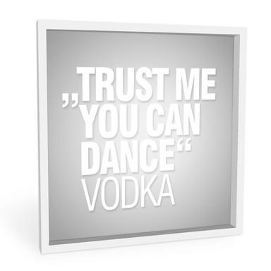 Wandbild - Trust me you can dance