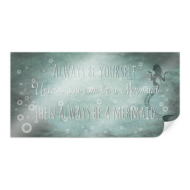 Poster Then always be a Mermaid