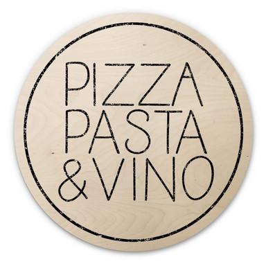 Holzbild Pizza Pasta & Vino weiss - Rund