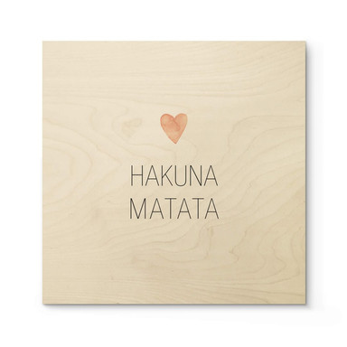 Holzposter Confetti & Cream - Hakuna Matata - Quadratisch