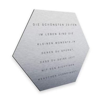 Hexagon - Alu-Dibond-Silbereffekt - Die schönsten Zeiten
