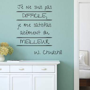 Wandtattoo Je ne suis pas difficile... (Winston Churchill)