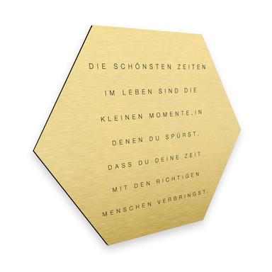 Hexagon - Alu-Dibond-Goldeffekt - Die schönsten Zeiten