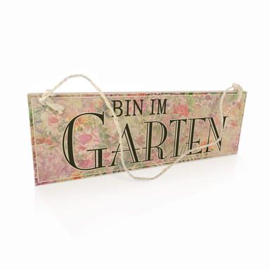 Holzschild Bin im Garten
