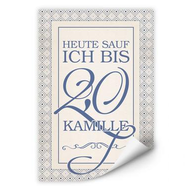Wallprint Heute sauf ich bis 2,0 Kamille