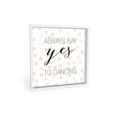 Wandbild Confetti & Cream - Always say yes to dancing