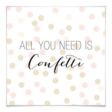 Poster Confetti & Cream - All you need is confetti