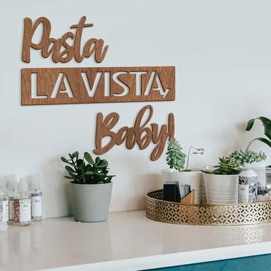 Holzdeko Mahagoni - Pasta La Vista Baby