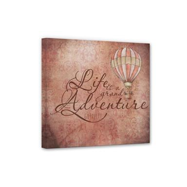 Leinwandbild Life is a grand adventure - quadratisch