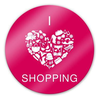 Glasbild I Love Shopping - rund