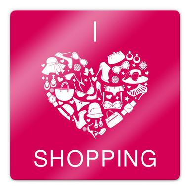 Glasbild I Love Shopping