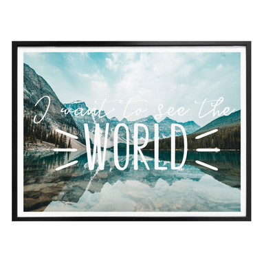Poster I want to see the world