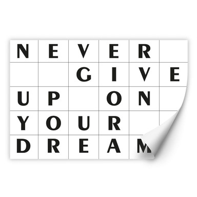 Wallprint mit Raster - Never give up on your dreams