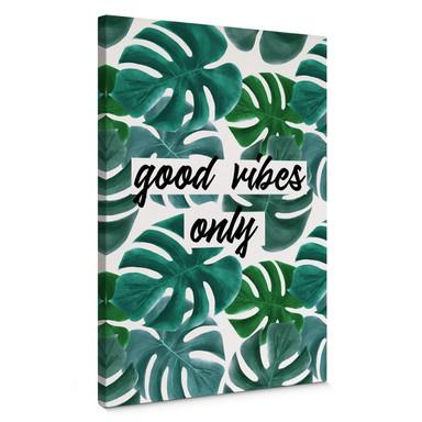 Leinwandbild Good vibes only