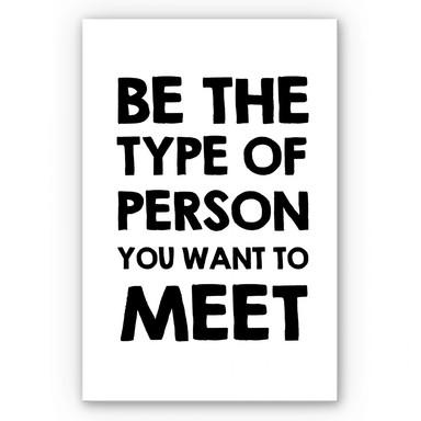 Wandbild Be the type of person