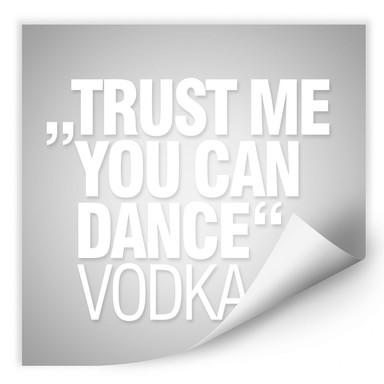 Wallprint - Trust me you can dance