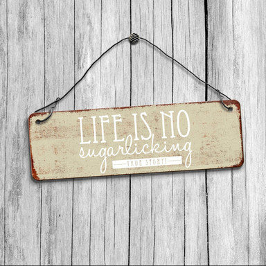Deko Schild - Life is no sugarlicking!