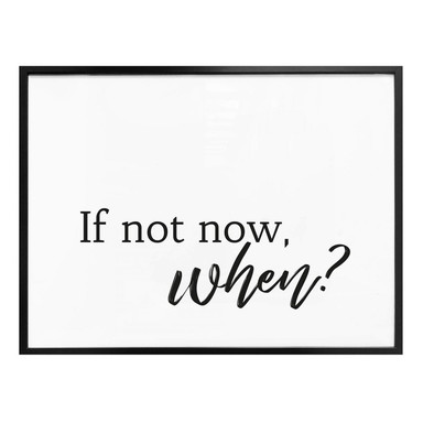 Poster - If not now when