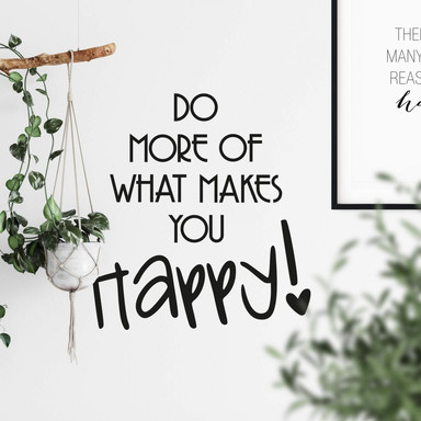 Wandtattoo Do more of what makes you happy!