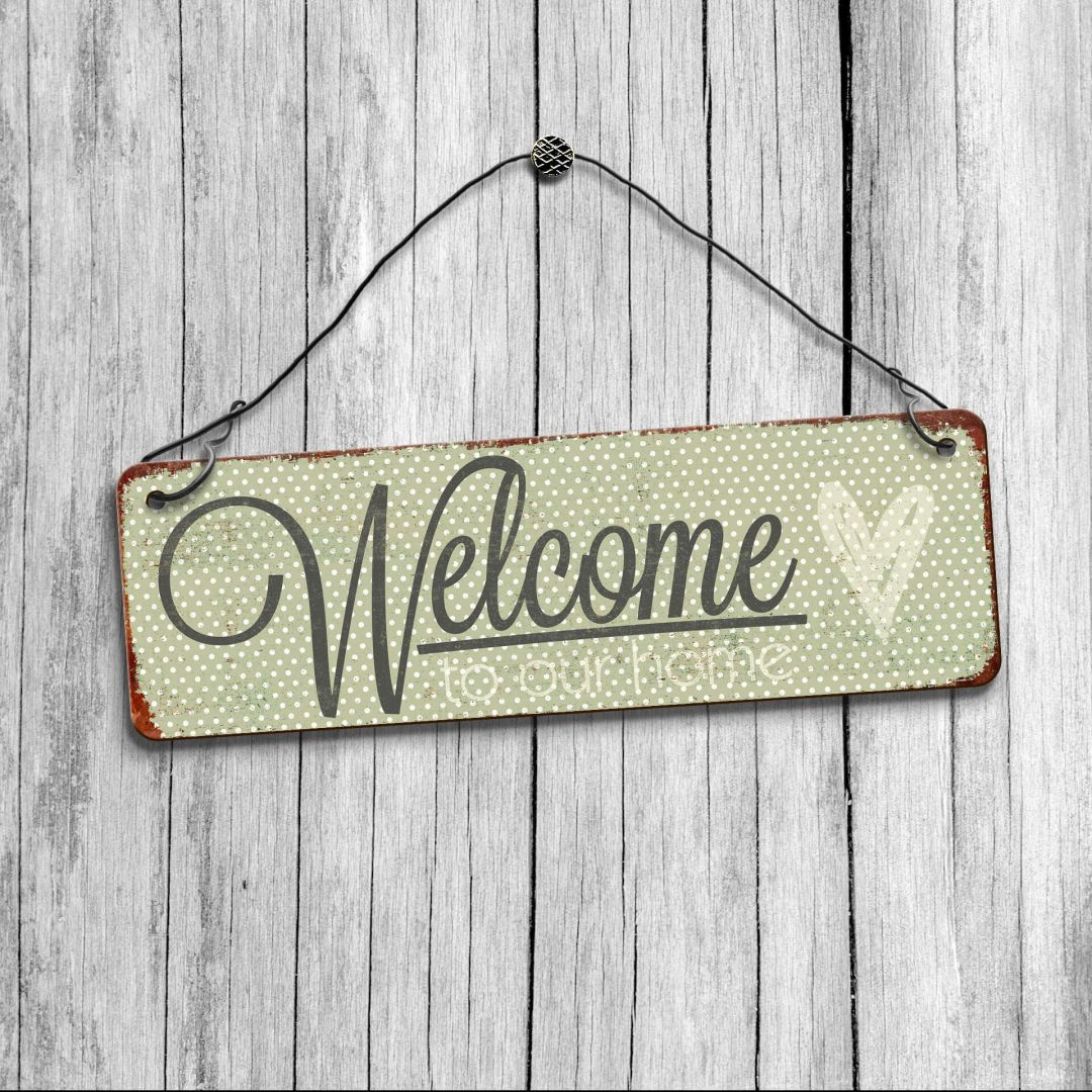 Deko Schild - Welcome to our Home