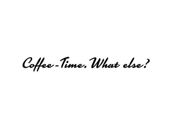 schwarz/weiss Ansicht - Wandtattoo Coffee time, what else?