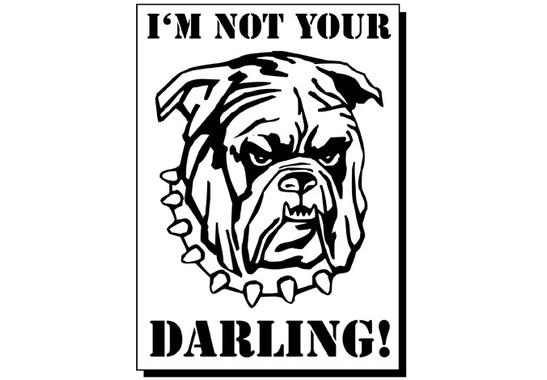 schwarz/weiss Ansicht - Wandtattoo Im not your Darling!
